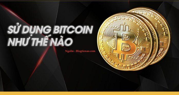 sử dụng bitcoin như thế nào
